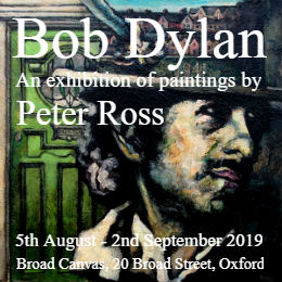 Bob Dylan - An exhibition of paintings by Peter Ross
